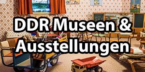 DDR Museen und Ausstellungen